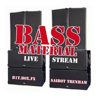 BASS MATERIAL - DJ LIVE STREAM